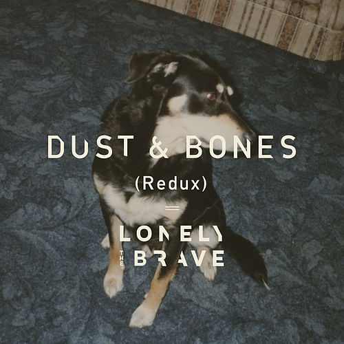 Dust & Bones (Redux) by Lonely The Brave