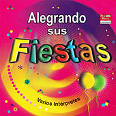 Alegrando Sus Fiestas by Various Artists