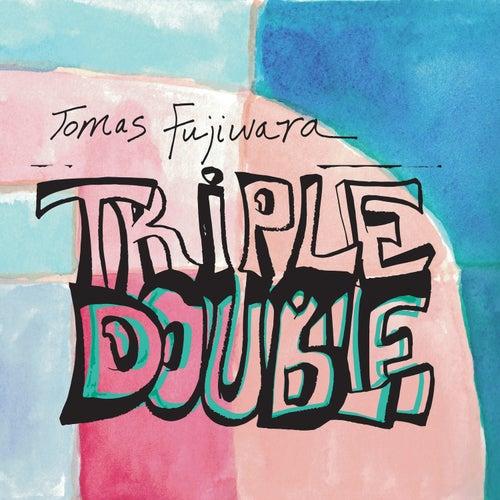 Triple Double by Tomas Fujiwara