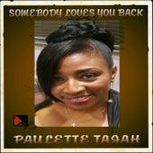 Somebody Loves You Back by Paulette Tajah