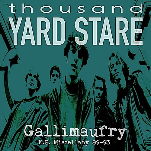 Gallimaufry (EP Miscellany 89-93) by Thousand Yard Stare