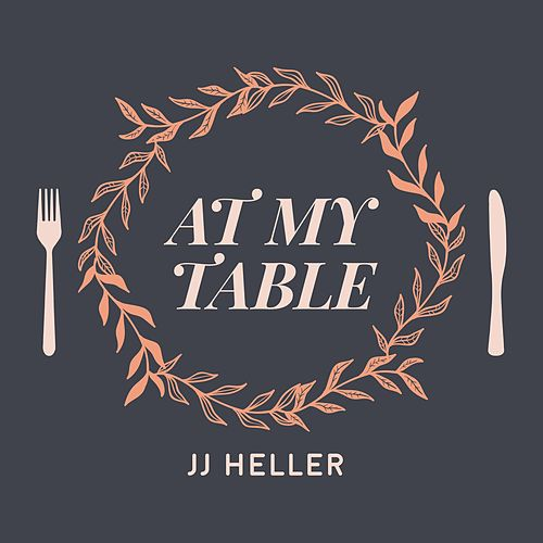 At My Table by JJ Heller