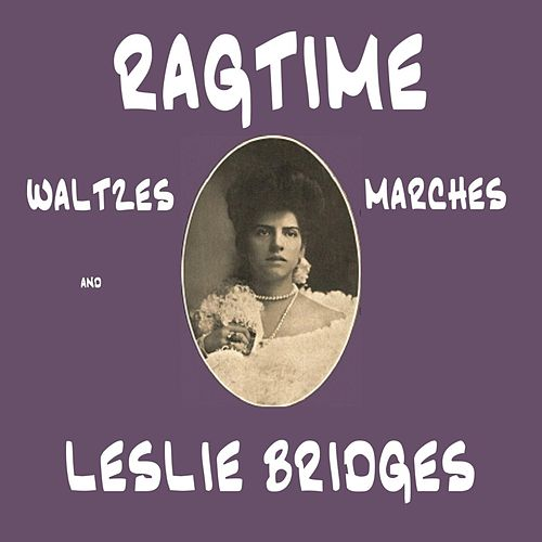 Ragtime Waltzes and Marches by Leslie Bridges