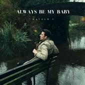 Always Be My Baby von Mathew V