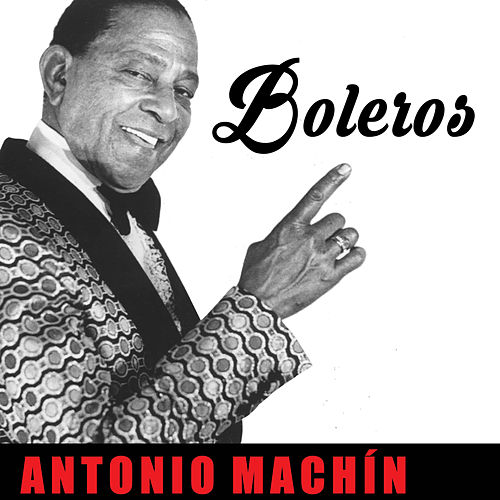 Boleros by Antonio Machín