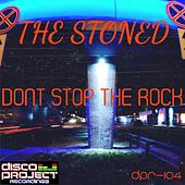 Dont Stop The Rock by Stoned