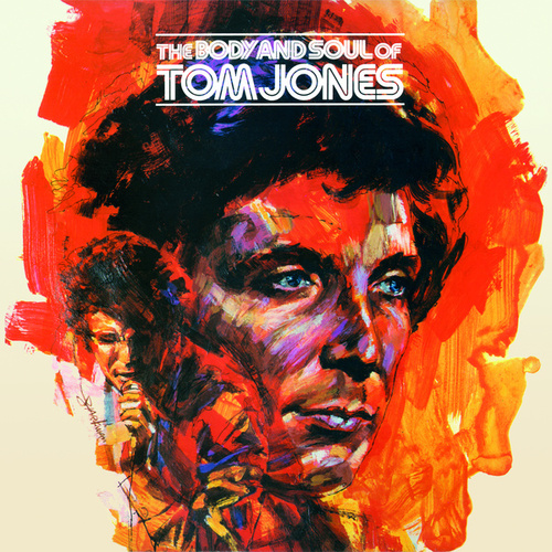 The Body And Soul Of Tom Jones by Tom Jones