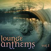 Lounge Anthems, Vol. 1 - EP by Various Artists