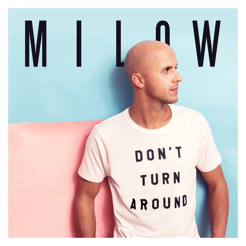 Don't Turn Around by Milow
