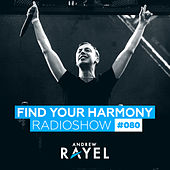 Find Your Harmony Radioshow #080 by Various Artists