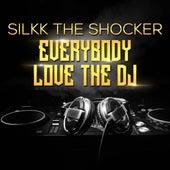Everybody Love the DJ by Silkk the Shocker