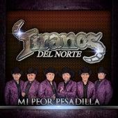 Mi Peor Pesadilla by Los Tiranos Del Norte
