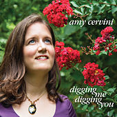 Digging Me, Digging You by Amy Cervini