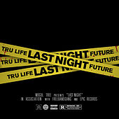 Last Night by Tru-Life