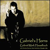 Gabriel's Horns (Remastered) by Gabriel Mark Hasselbach