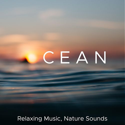 Ocean - Relaxing Music, Nature Sounds, Soothing Piano Music, Relax your Eyes, Body & Mind by Relaxing Piano Music