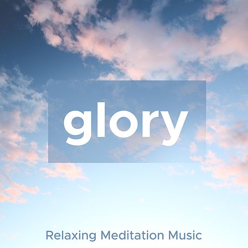 Glory - Soft, Gentle, Relaxing Meditation Music, Piano Song, Nature Sounds by Nature Sounds (1)