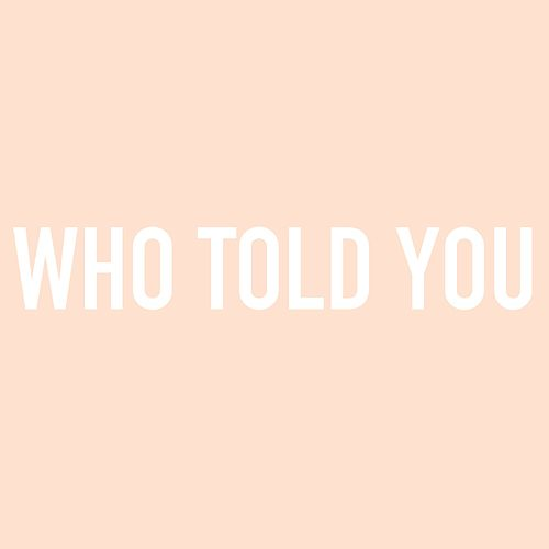 Who Told You by Cimorelli
