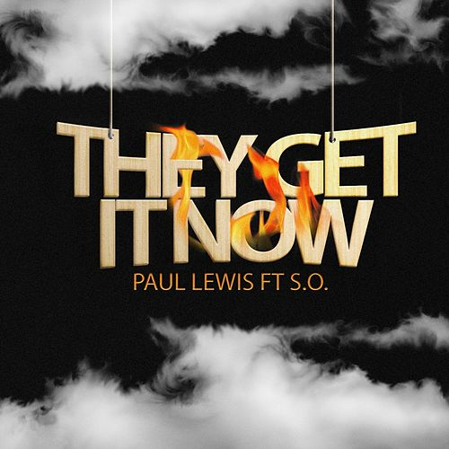 They Get It Now (feat. S.O.) by Paul Lewis