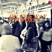 Classical music for On the way to work 3 by Calm Classic