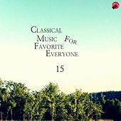 Cassical Music For Favorite Everyone 15 by Everyone Classic