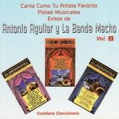 Canta Como Tu Artista Favorito con Pistas Musicales Exitos de Antonio Aguilar y La Banda Macho by Antonio Aguilar y La Banda Macho