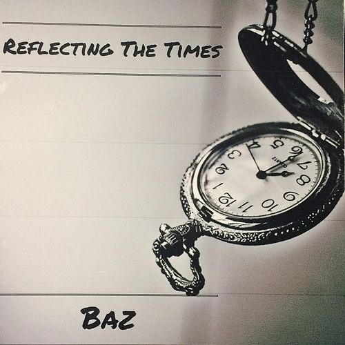 Reflecting The Times by Baz