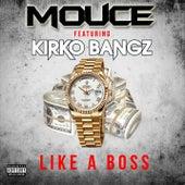 Like a Boss (feat. Kirko Bangz) by Mouce