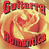 Play & Download Guitarra Romantica Vol. 1 by Romantica De La Guitarra | Napster