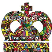 Paper Empire by Better Than Ezra