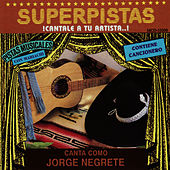 Play & Download Superpistas - Canta Como Jorge Negrete by Jorge Negrete | Napster