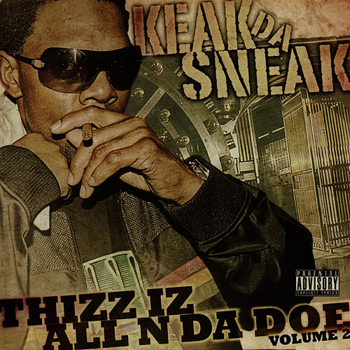 Play & Download Thizz Iz All N Da Doe Volume 2 by Keak Da Sneak | Napster