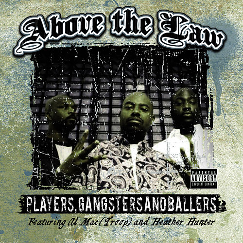 Play & Download Players, Gangsters, and Ballers by Above The Law | Napster
