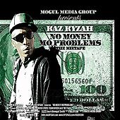 No Money Mo' Problems by Kaz Kyzah