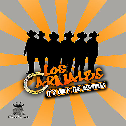 Play & Download It's Only the Beginning by Los Carnales | Napster
