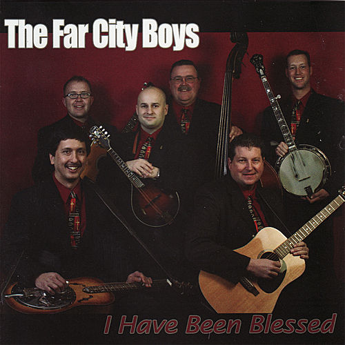 Play & Download I Have Been Blessed by The Far City Boys | Napster