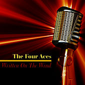Play & Download Written on the Wind by Four Aces | Napster