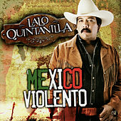 Play & Download Mexico Violento by Lalo Quintanilla | Napster