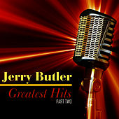 Play & Download Greatest Hits, Part Two by Jerry Butler | Napster