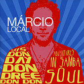 Marcio Local Says Don Day Don Dree Don Don by Marcio Local