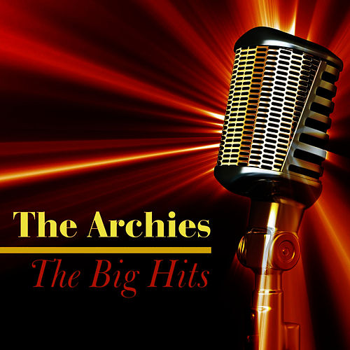 Play & Download The Big Hits by The Archies | Napster