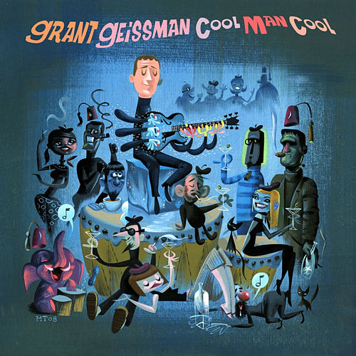 Play & Download Cool Man Cool by Grant Geissman | Napster