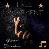 Free Movement by Giovanni Tornambene
