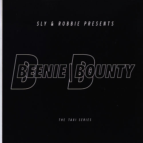Play & Download Sly & Robbie Present Beenie Bounty by Sly and Robbie | Napster