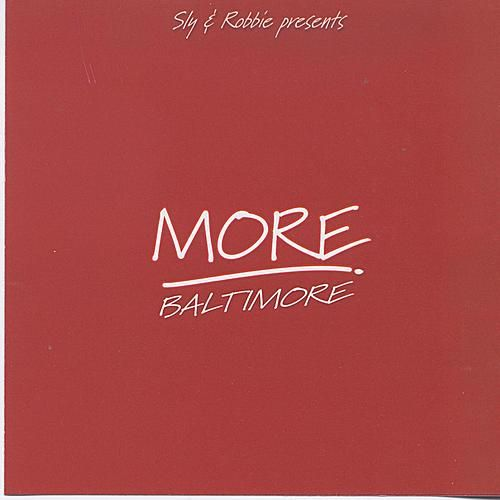 Play & Download Sly & Robbie Present More Baltimore by Various Artists | Napster