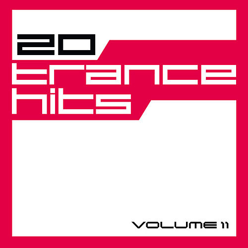 Play & Download 20 Trance Hits, Vol. 11 by Various Artists | Napster