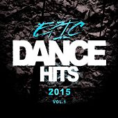 Epic Dance Hits 2015 by Various Artists