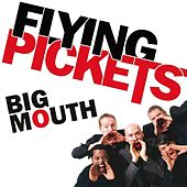 Big Mouth by The Flying Pickets