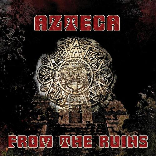 Play & Download From The Ruins by Azteca | Napster