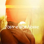 You're Not Alone by CMA